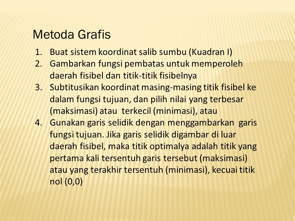 Metoda Grafis Buat sistem koordinat salib sumbu (Kuadran I)