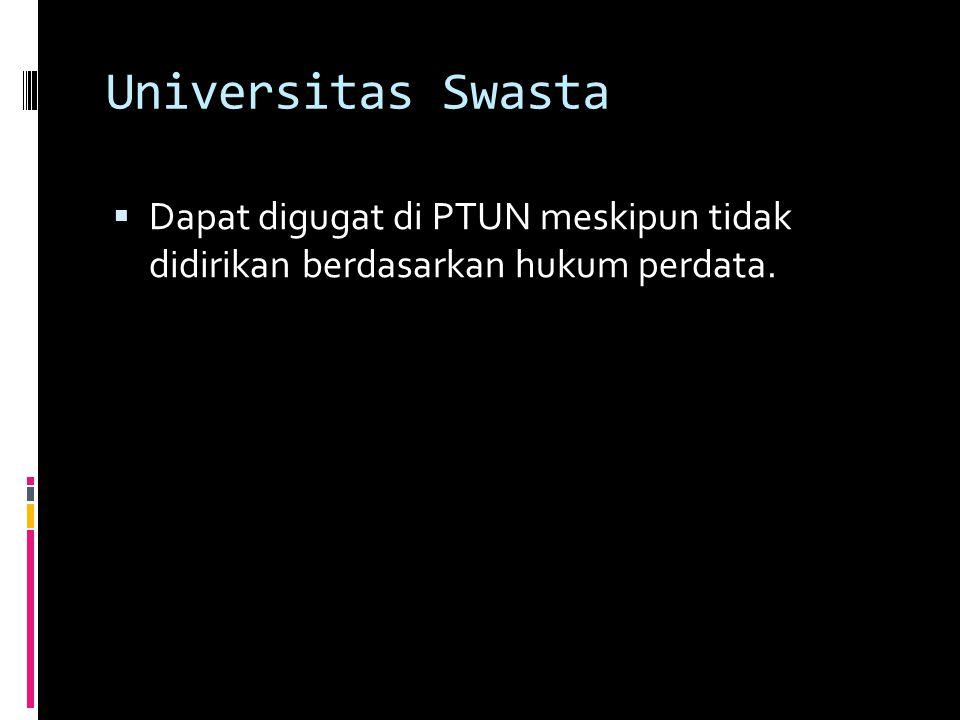 Universitas Swasta Dapat digugat di PTUN meskipun tidak didirikan berdasarkan hukum perdata.
