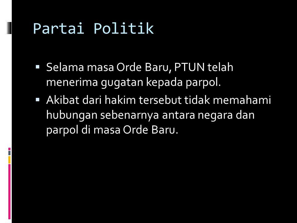Partai Politik Selama masa Orde Baru, PTUN telah menerima gugatan kepada parpol.
