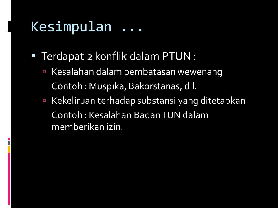 Kesimpulan ... Terdapat 2 konflik dalam PTUN :