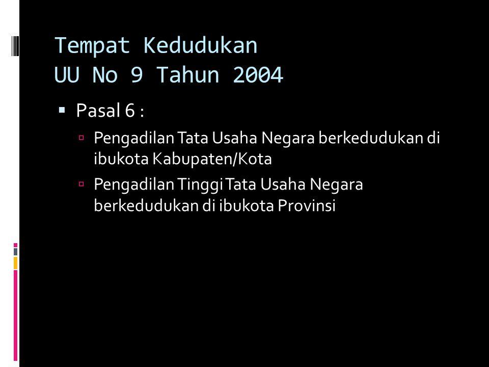 Tempat Kedudukan UU No 9 Tahun 2004