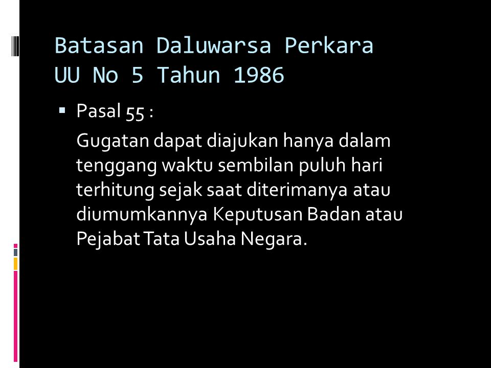 Batasan Daluwarsa Perkara UU No 5 Tahun 1986