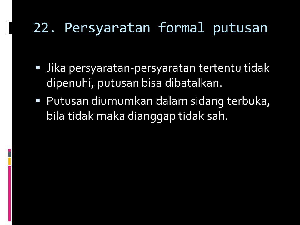 22. Persyaratan formal putusan
