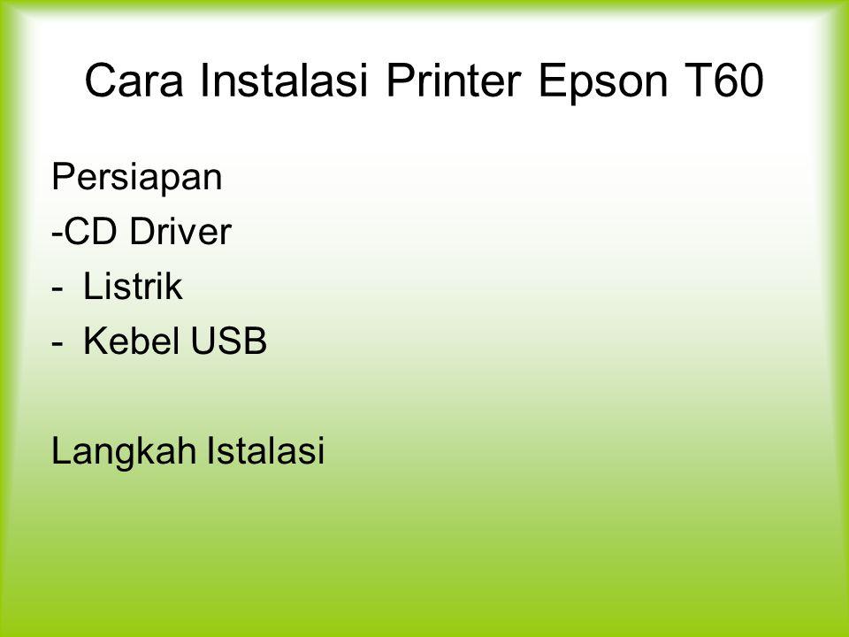 Cara Instalasi Printer Epson T60