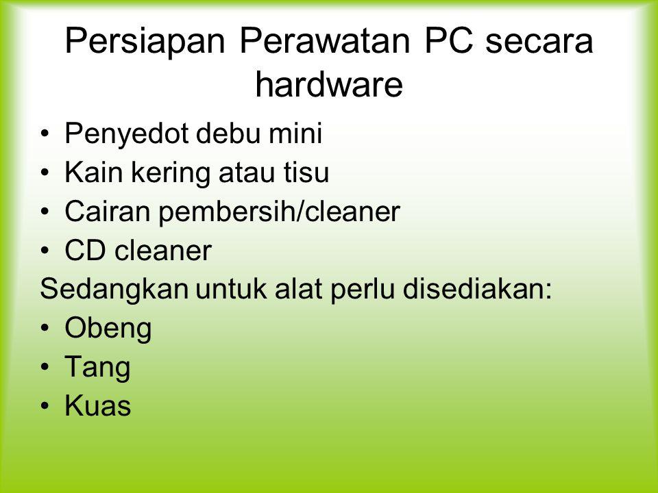 Persiapan Perawatan PC secara hardware