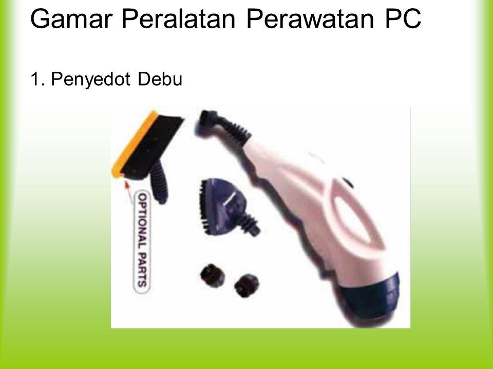 Gamar Peralatan Perawatan PC 1. Penyedot Debu