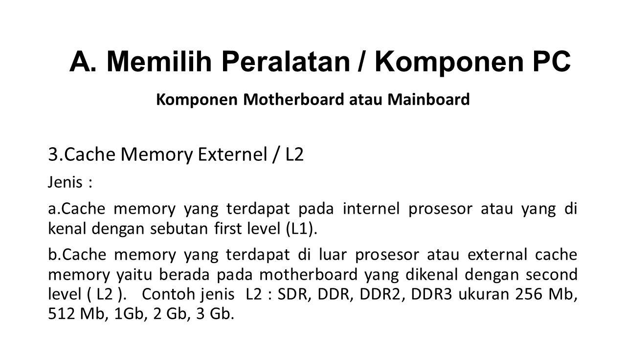 A. Memilih Peralatan / Komponen PC Komponen Motherboard atau Mainboard