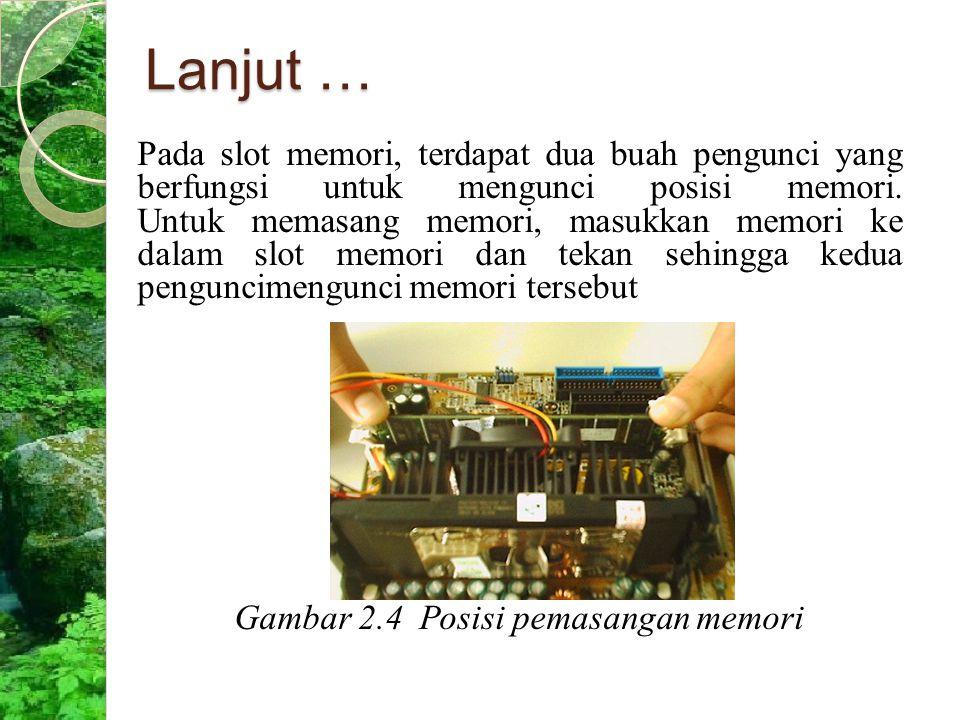 Gambar 2.4 Posisi pemasangan memori