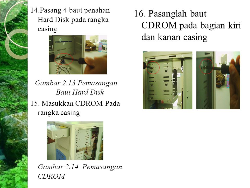 Gambar 2.13 Pemasangan Baut Hard Disk