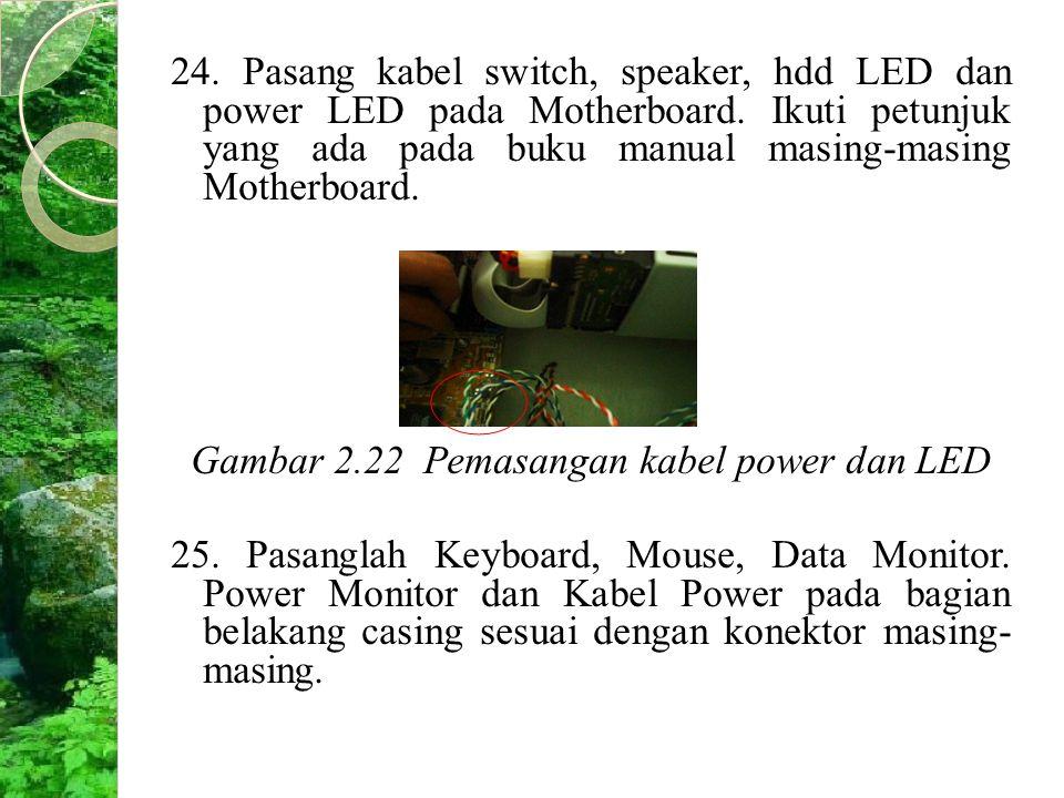 Gambar 2.22 Pemasangan kabel power dan LED
