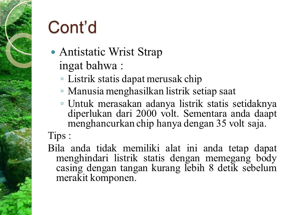 Cont'd Antistatic Wrist Strap ingat bahwa :