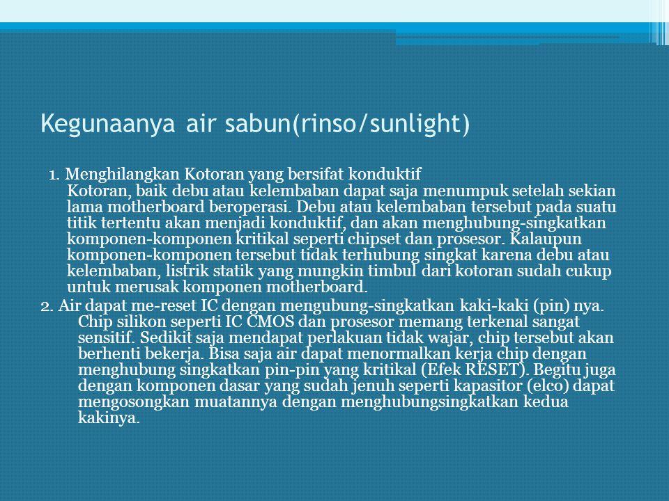 Kegunaanya air sabun(rinso/sunlight)
