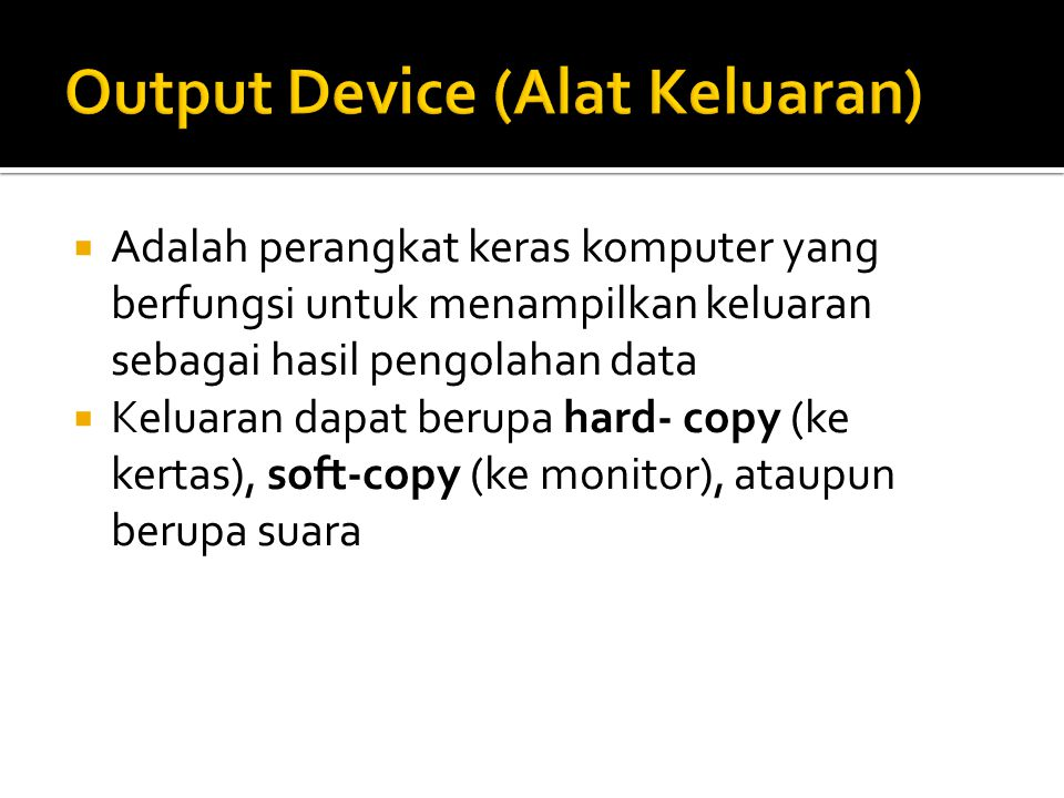 Output Device (Alat Keluaran)
