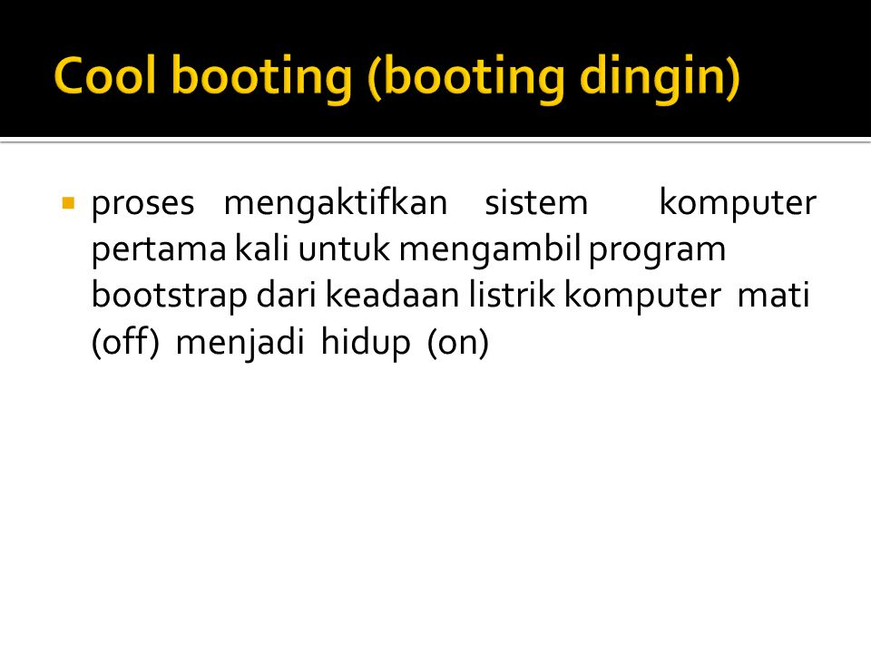Cool booting (booting dingin)