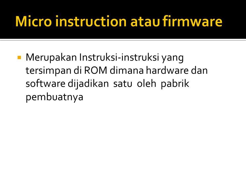 Micro instruction atau firmware