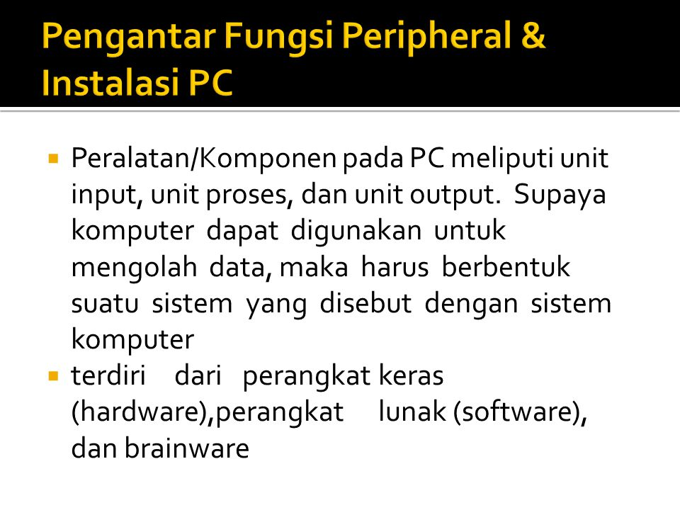 Pengantar Fungsi Peripheral & Instalasi PC