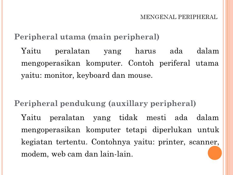 MENGENAL PERIPHERAL