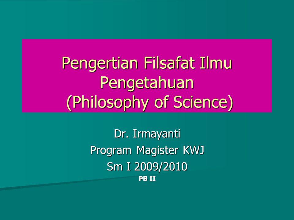 Pengertian Filsafat Ilmu Pengetahuan (Philosophy of Science)