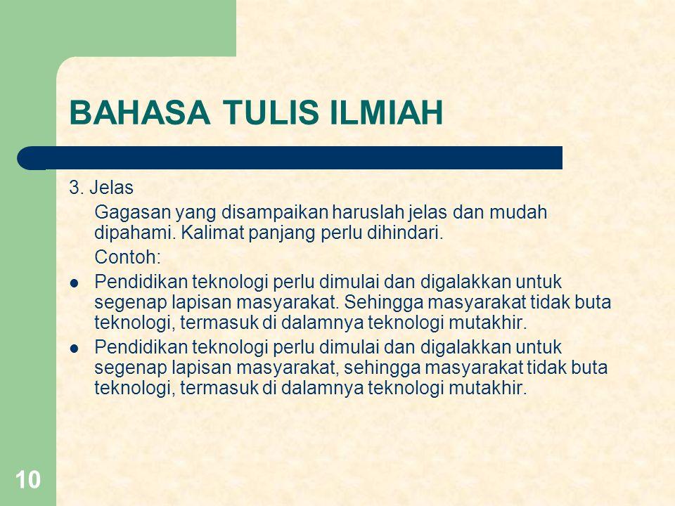 BAHASA TULIS ILMIAH 3. Jelas