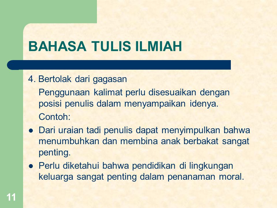 BAHASA TULIS ILMIAH 4. Bertolak dari gagasan