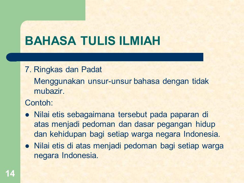 BAHASA TULIS ILMIAH 7. Ringkas dan Padat