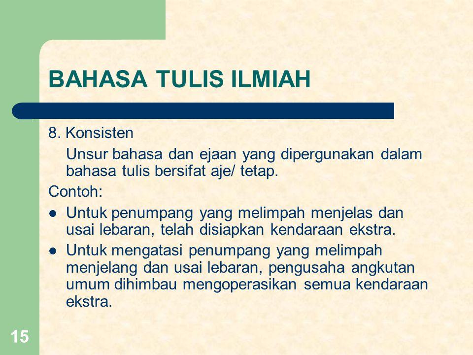 BAHASA TULIS ILMIAH 8. Konsisten