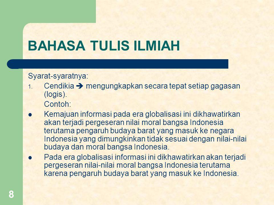 BAHASA TULIS ILMIAH Syarat-syaratnya: