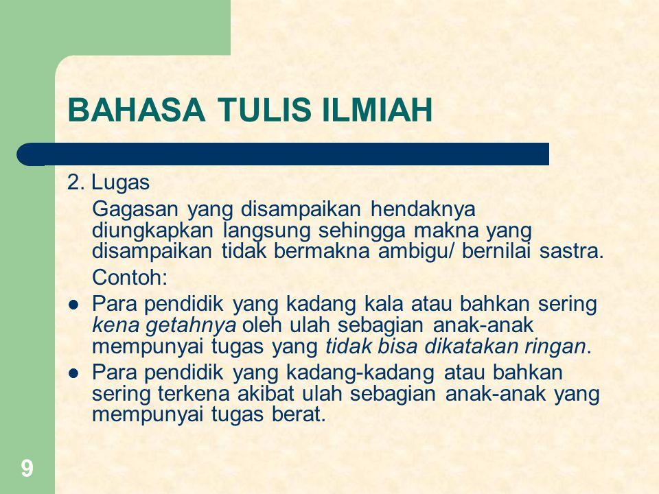 BAHASA TULIS ILMIAH 2. Lugas
