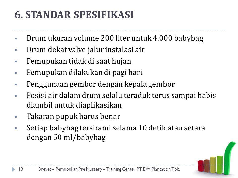 6. STANDAR SPESIFIKASI Drum ukuran volume 200 liter untuk 4.000 babybag. Drum dekat valve jalur instalasi air.