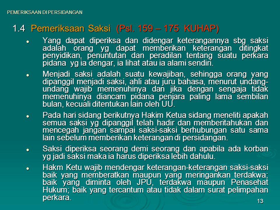 1.4 Pemeriksaan Saksi (Psl. 159 – 175 KUHAP)