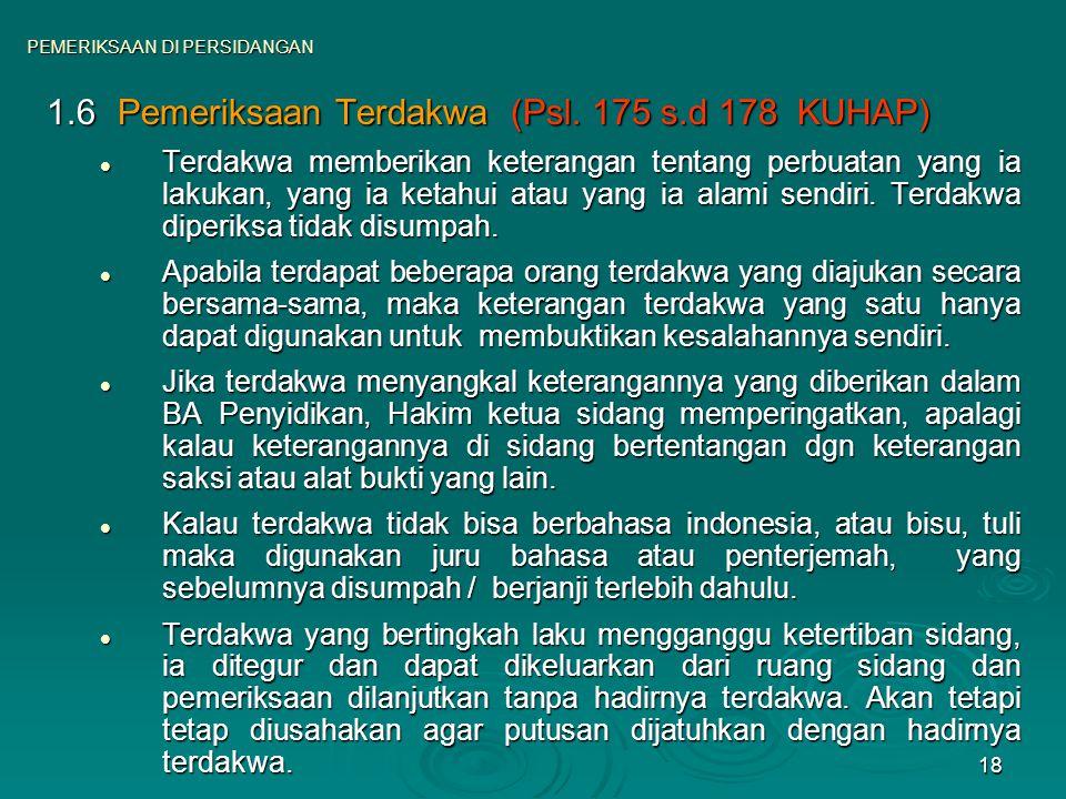 1.6 Pemeriksaan Terdakwa (Psl. 175 s.d 178 KUHAP)