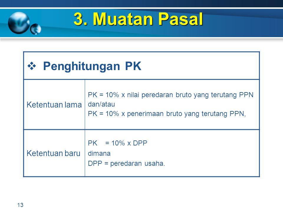 3. Muatan Pasal Penghitungan PK Ketentuan lama Ketentuan baru