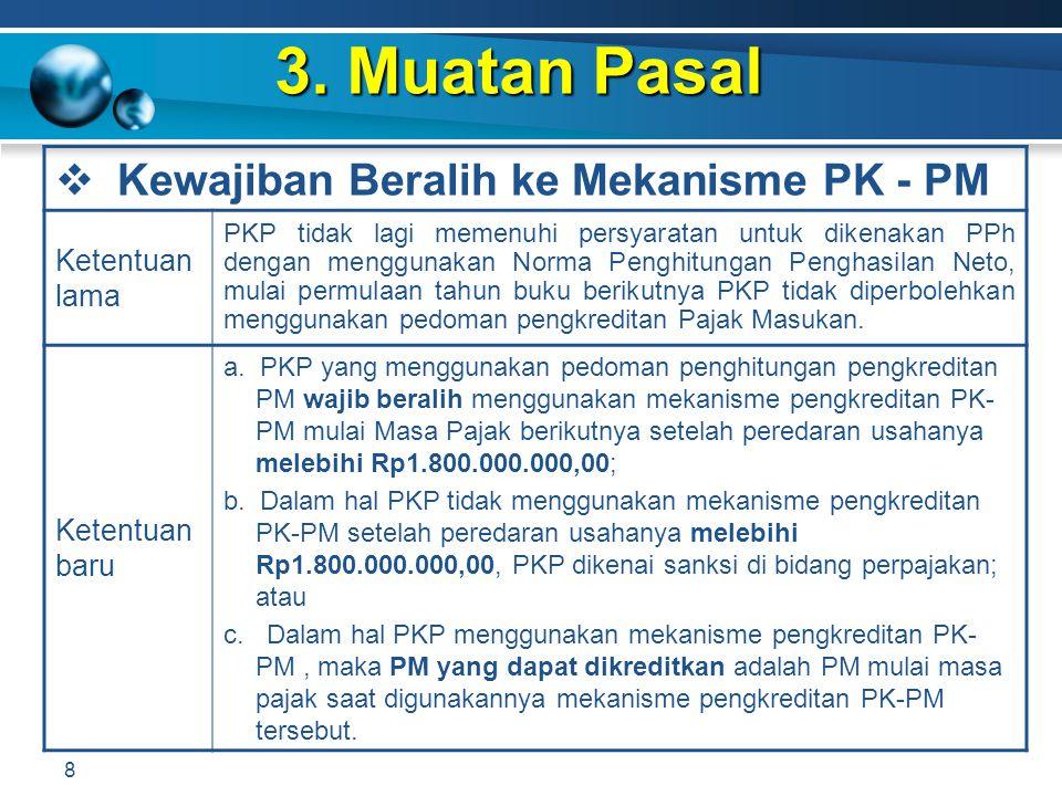 3. Muatan Pasal Kewajiban Beralih ke Mekanisme PK - PM Ketentuan lama