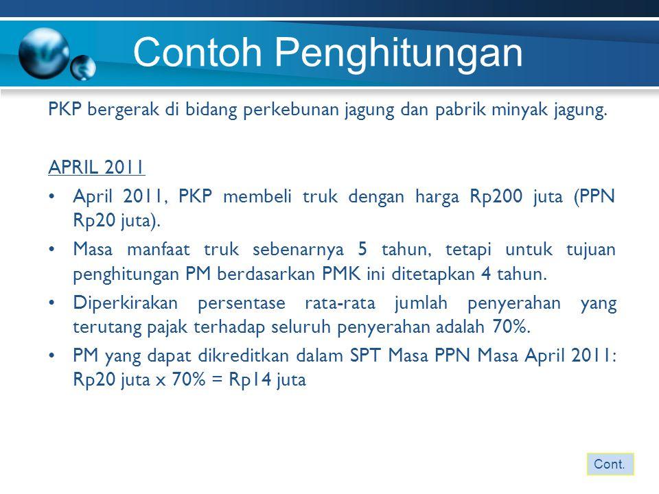 Contoh Penghitungan PKP bergerak di bidang perkebunan jagung dan pabrik minyak jagung. APRIL 2011.