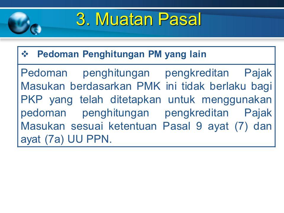 3. Muatan Pasal Pedoman Penghitungan PM yang lain.