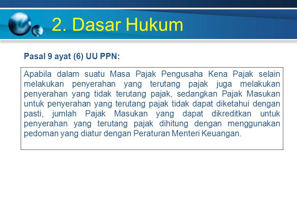 2. Dasar Hukum Pasal 9 ayat (6) UU PPN: