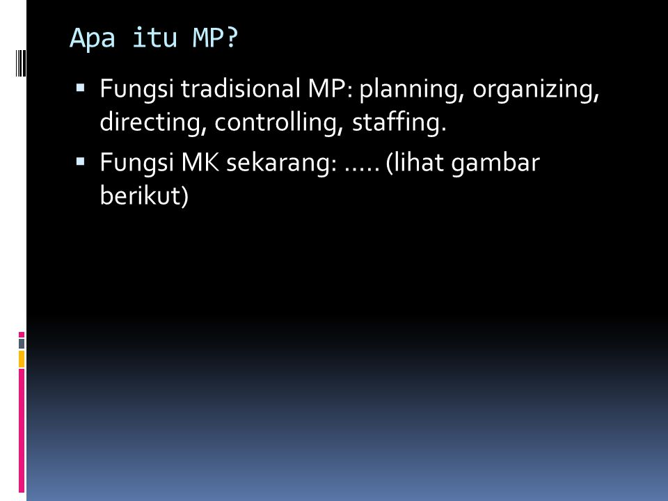 Apa itu MP. Fungsi tradisional MP: planning, organizing, directing, controlling, staffing.