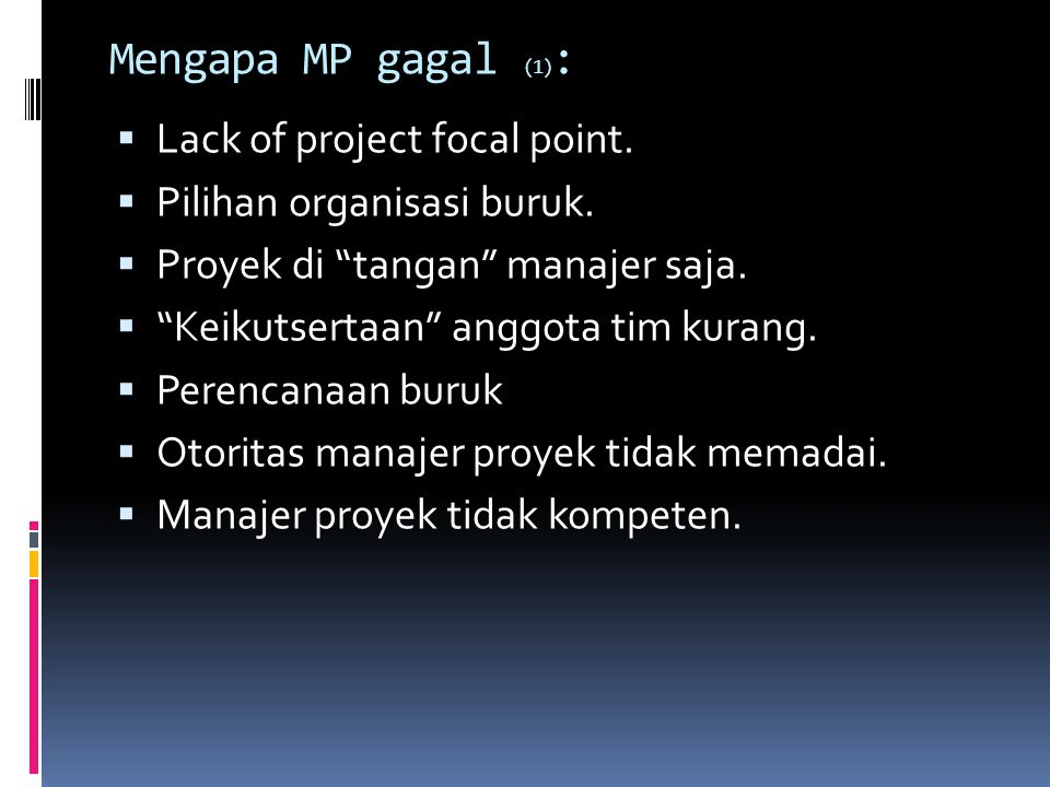 Mengapa MP gagal (1): Lack of project focal point.