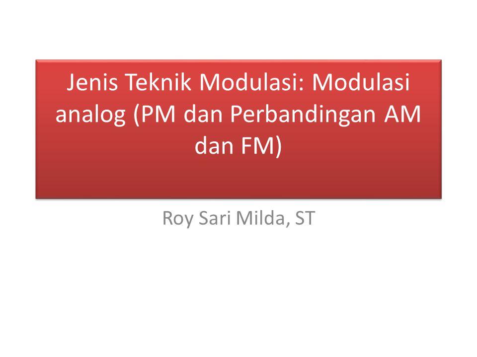 Jenis Teknik Modulasi: Modulasi analog (PM dan Perbandingan AM dan FM)