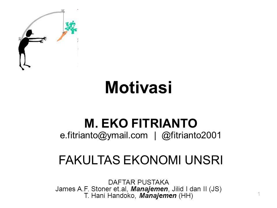 Motivasi M. EKO FITRIANTO FAKULTAS EKONOMI UNSRI