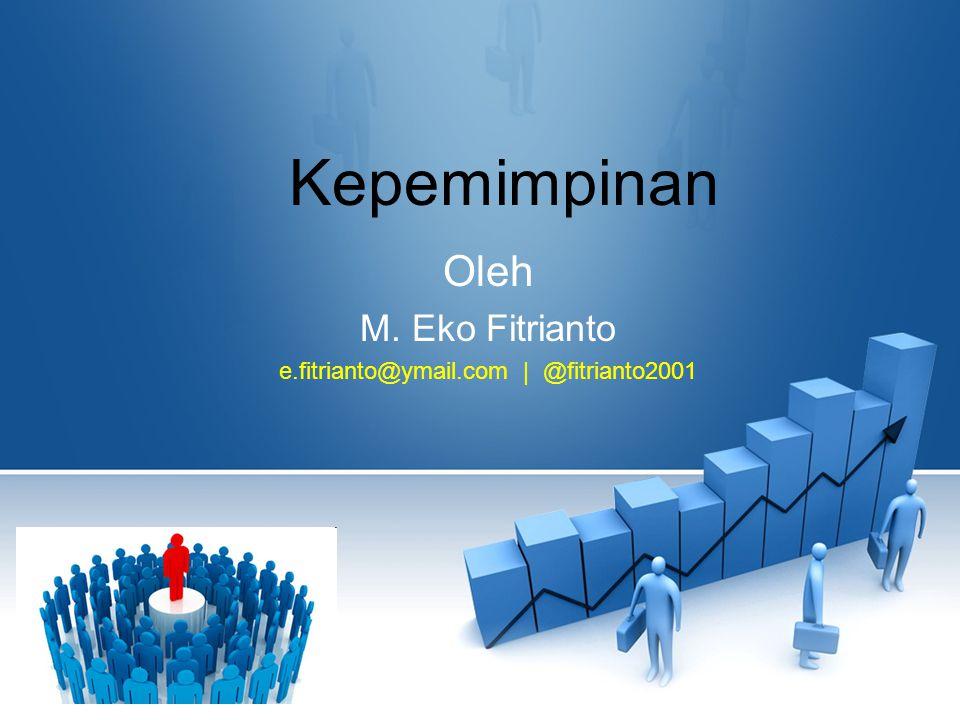 Oleh M. Eko Fitrianto e.fitrianto@ymail.com | @fitrianto2001