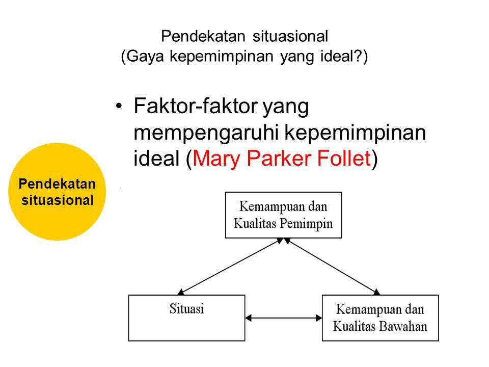 Pendekatan situasional (Gaya kepemimpinan yang ideal )