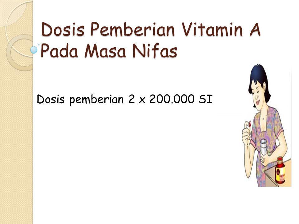 Dosis Pemberian Vitamin A Pada Masa Nifas