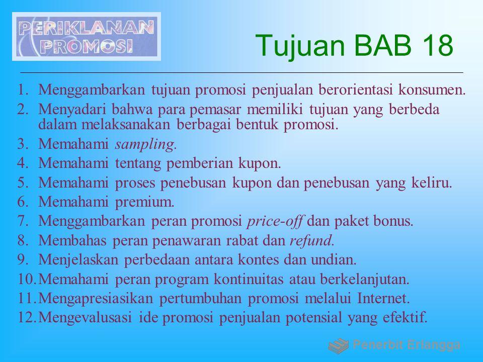 Tujuan BAB 18 Menggambarkan tujuan promosi penjualan berorientasi konsumen.