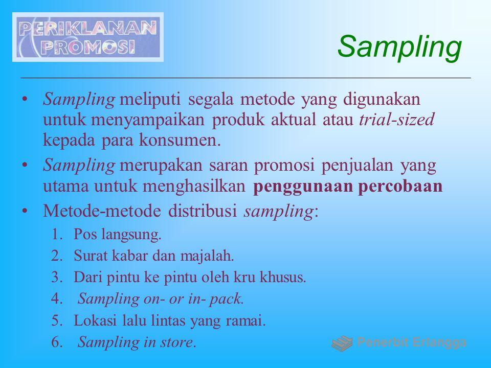 Sampling Sampling meliputi segala metode yang digunakan untuk menyampaikan produk aktual atau trial-sized kepada para konsumen.