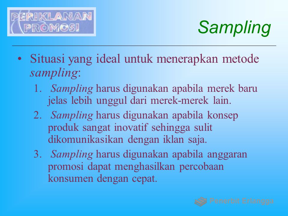 Sampling Situasi yang ideal untuk menerapkan metode sampling:
