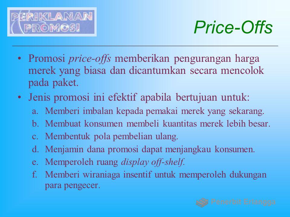 Price-Offs Promosi price-offs memberikan pengurangan harga merek yang biasa dan dicantumkan secara mencolok pada paket.