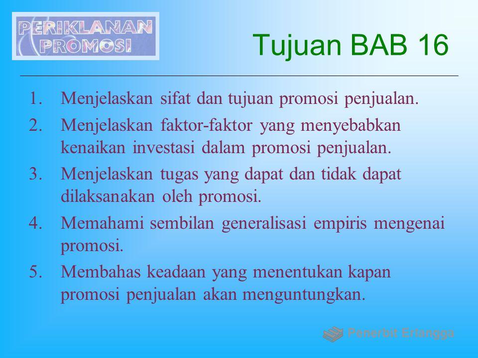 Tujuan BAB 16 Menjelaskan sifat dan tujuan promosi penjualan.
