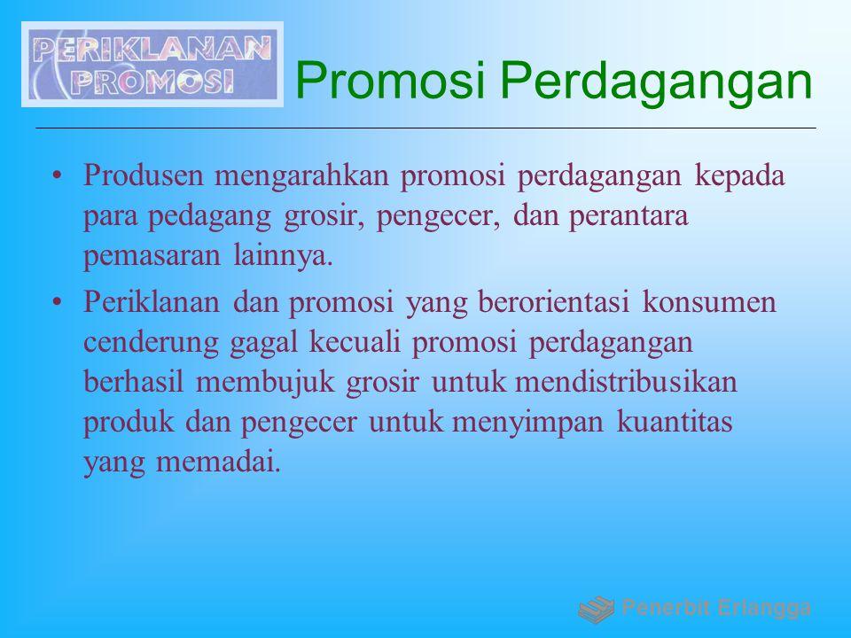 Promosi Perdagangan Produsen mengarahkan promosi perdagangan kepada para pedagang grosir, pengecer, dan perantara pemasaran lainnya.