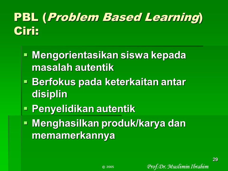 PBL (Problem Based Learning) Ciri: